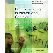 Communicating in Professional Contexts Skills, Ethics, and Technologies (with CD-ROM, SpeechBuilder Express™,and InfoTrac)