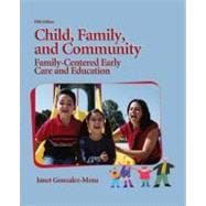 Child, Family, and Community Family-Centered Early Care and Education