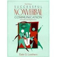 Successful Nonverbal Communication : Principles and Applications