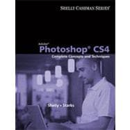 Adobe Photoshop CS4: Complete Concepts and Techniques, 1st Edition