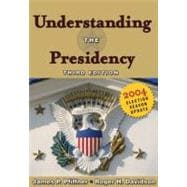 Understanding the Presidency : 2004 Election Season Update