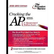 Cracking the AP U. S. Government and Politics, 2002-2003 Edition
