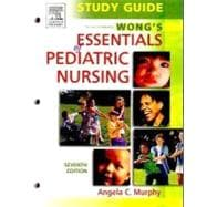 Study Guide to Accompany Wong's Essentials of Pediatric Nursing