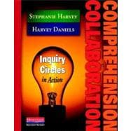 Comprehension & Collaboration: Inquiry Circles in Action 9780325012308R