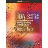 Theory Essentials, Volume I (with Audio CD) An Integrated Approach to Harmony, Ear Training, and Keyboard Skills