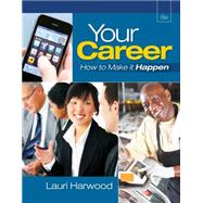 Your Career How To Make It Happen (with Career Transitions Printed Access Card)