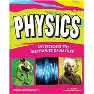 Physics: Investigate the Forces of Nature 9781619302310R