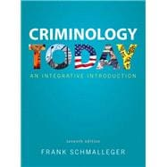 Criminology Today An Integrative Introduction Plus MyCJLab with Pearson eText -- Access Card Package