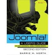 Joomla! 1.5 A User's Guide: Building a Successful Joomla! Powered Website