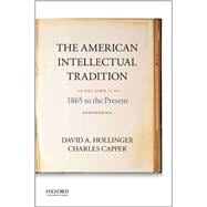 The American Intellectual Tradition Volume II: 1865 to the Present