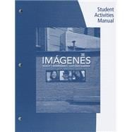 Student Activities Manual for Rusch/Dominguez/Caycedo Garner's Im�genes: An Introduction to Spanish Language and Cultures, 3rd