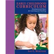 Early Childhood Curriculum : Developmental Bases for Learning and Teaching