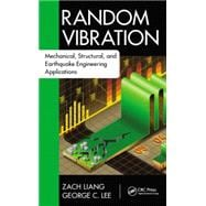 Random Vibration: Mechanical, Structural, and Earthquake Engineering Applications 9781498702348R