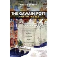 Gawain Poet : Complete Works: Patience, Cleanness, Pearl, Saint Erkenwald, Sir Gawain and the Green Knight
