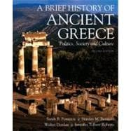 A Brief History of Ancient Greece Politics, Society, and Culture