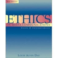 Ethics in Media Communications With Infotrac: Cases and Controversies
