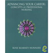 Advancing Your Career : Concepts of Professional Nursing