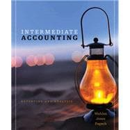 Intermediate Accounting Reporting and Analysis (with The FASB's Accounting Standards Codification: A User-Friendly Guide)