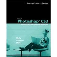 Adobe Photoshop CS3 Introductory Concepts and Techniques