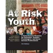 At Risk Youth A Comprehensive Response for Counselors, Teachers, Psychologists, and Human Services Professionals
