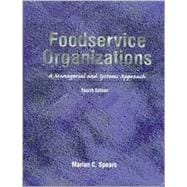 Foodservice Organizations : A Managerial and Systems Approach