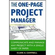The One-Page Project Manager Communicate and Manage Any Project With a Single Sheet of Paper