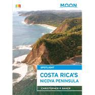 Moon Spotlight Costa Rica's Nicoya Peninsula 9781631212376R