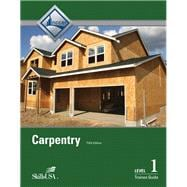 Carpentry Fundamentals Level 1 Trainee Guide, Paperback