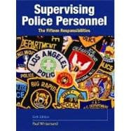 Supervising Police Personnel : The Fifteen Responsibilities