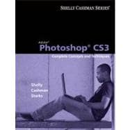 Adobe Photoshop CS3 : Complete Concepts and Techniques