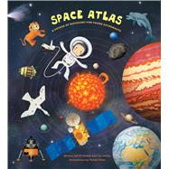 Space Atlas A Voyage of Discovery for Young Astronauts