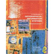 An Introduction to Geographical Information Systems US Edition (co-pub)