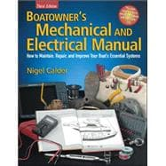 Boatowner's Mechanical and Electrical Manual How to Maintain, Repair, and Improve Your Boat's Essential Systems