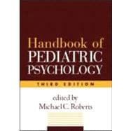 Handbook of Pediatric Psychology, Third Edition