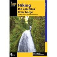Hiking the Columbia River Gorge, 3rd A Guide to the Area's