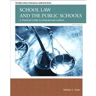School Law and the Public Schools A Practical Guide for Educational Leaders Plus MyEdLeadershipLab with Pearson eText -- Access Card Package
