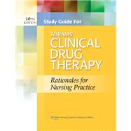 Study Guide for Abrams' Clinical Drug Therapy