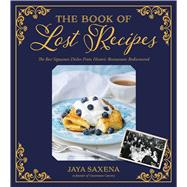 The Book of Lost Recipes The Best Signature Dishes From