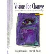 Visions for Change: Crime and Justice in the Twenty-First Century