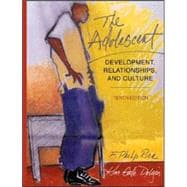 Adolescent, The: Development, Relationships, and Culture