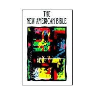 The New American Bible: Translated from the Original Languages With Critical Use of All the Ancient Sources : Catholic