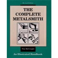The Complete Metalsmith An Illustrated Handbook