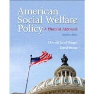 American Social Welfare Policy A Pluralist Approach Plus MySearchLab with eText -- Access Card Package