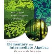 Elementary and Intermediate Algebra : Graphs and Models