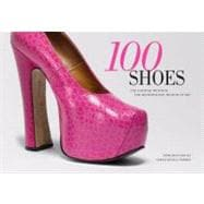 100 Shoes : The Costume Institute / the Metropolitan Museum of Art