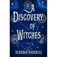 A Discovery of Witches A Novel