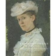 Embracing Elegance, 1885-1920 : American Art from the Huber Family Collection