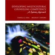 Developing Multicultural Counseling Competency : A Systems Approach