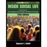 Inside Social Life : Readings in Sociological Psychology and Microsociology