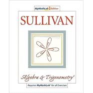 Algebra and Trigonometry, the MyMathLab Edition